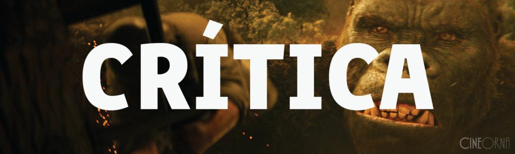 CineOrna_CriticaKong