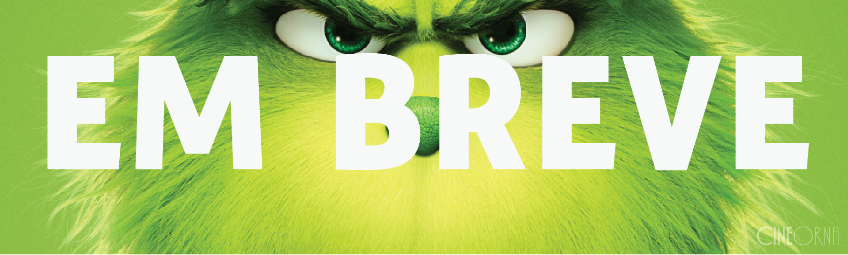 """Cartaz de """"O Grinch"""" destaca o lado rabugento do personagem"""